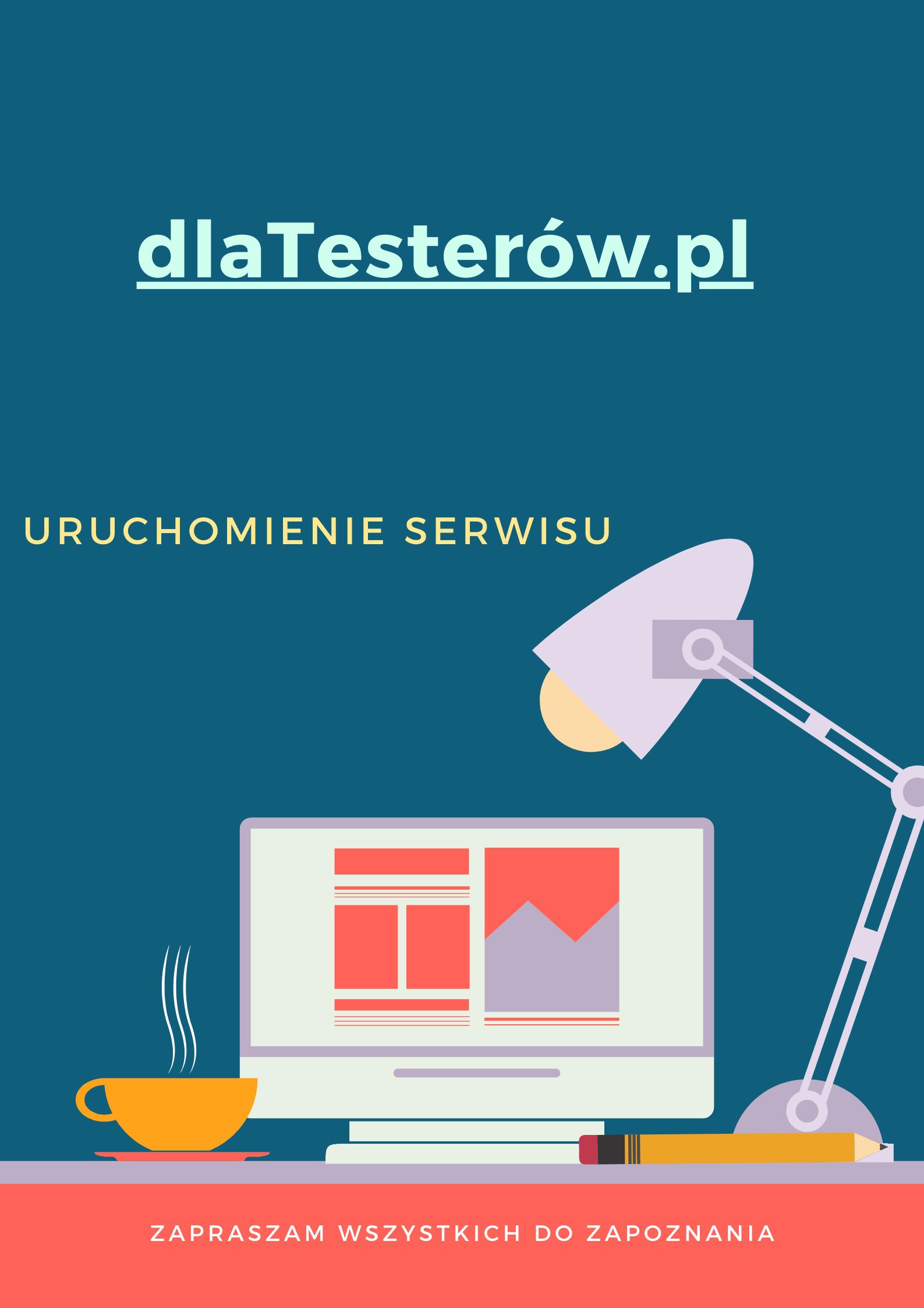 Nowy Serwis – dlaTesterów.PL